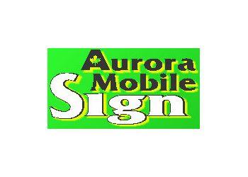 Aurora sign company Aurora Mobile Sign