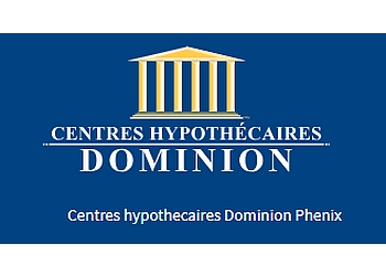 Longueuil mortgage broker Centres Hypothécaires Dominion Phénix